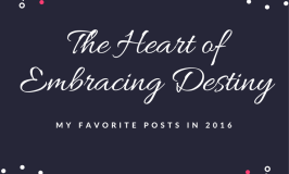 My favorite posts at Embracing Destiny in 2016: delight directed homeschooling, books, faith, and motherhood.