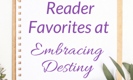 2016 Reader Favorites at Embracing Destiny | homeschooling | motherhood | creativity |faith