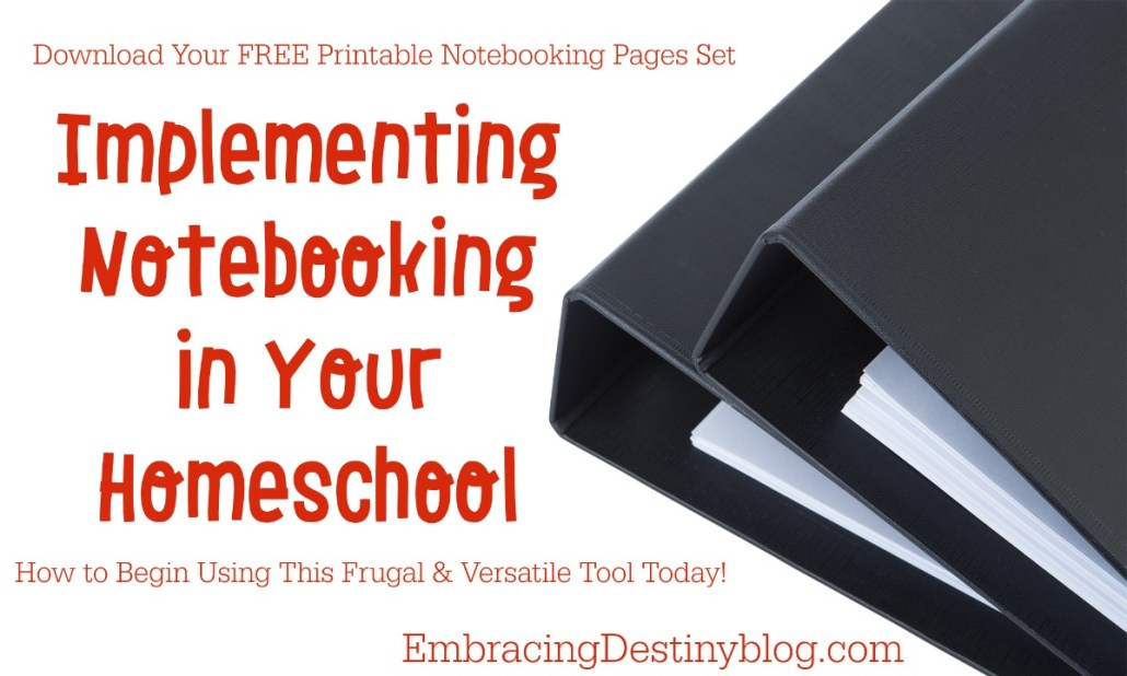 Want to use notebooking in your homeschool? Get started with this guide and free set of notebooking pages at embracingdestinyblog.com