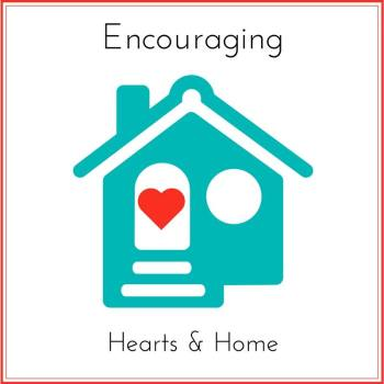 Encouraging Hearts and Home Blog Hop ~ #14