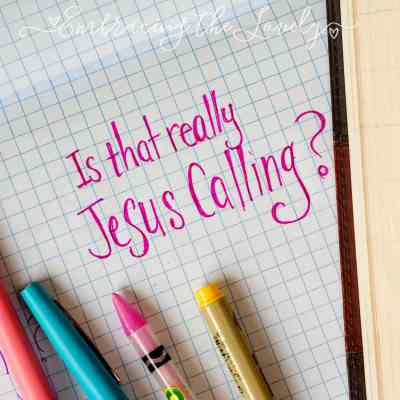 Why I Won't Be Finishing Jesus Calling by Sarah Young