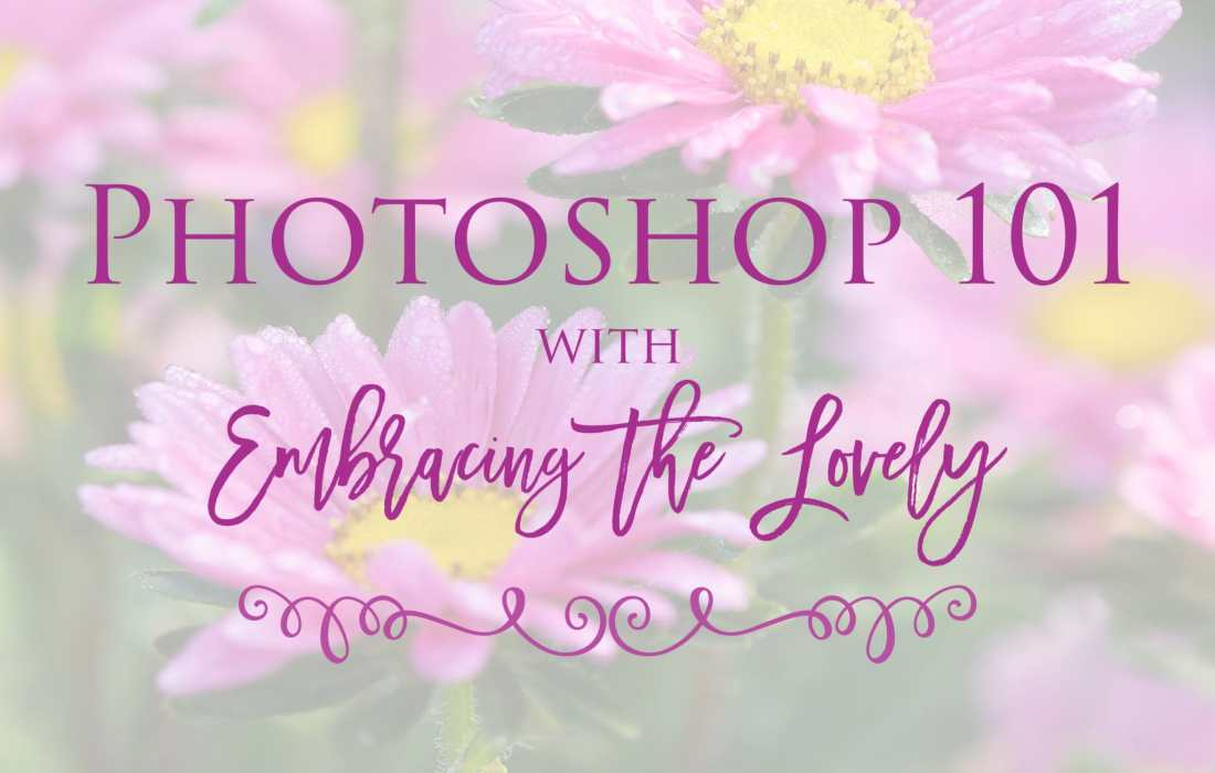 Photoshop 101 with Embracing the Lovely