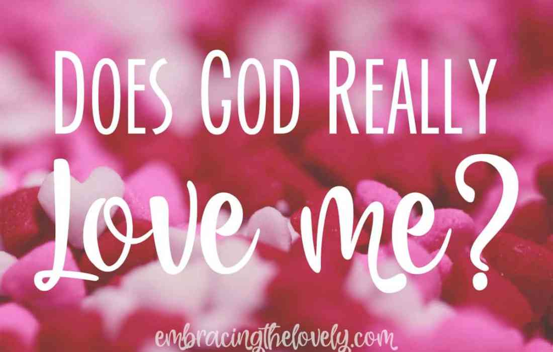 How Do I Know If God Really Loves Me?
