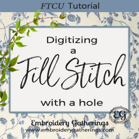 Digitizing Fill Stitches with a Hole in Floriani FTCU