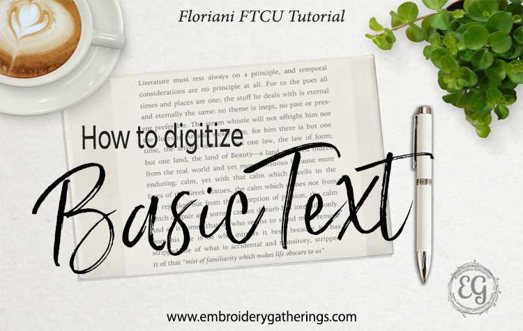 How to digitize Basic Text with Floriani FTCU