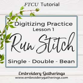 Digitizing Practice Lesson #1 – Run stitches