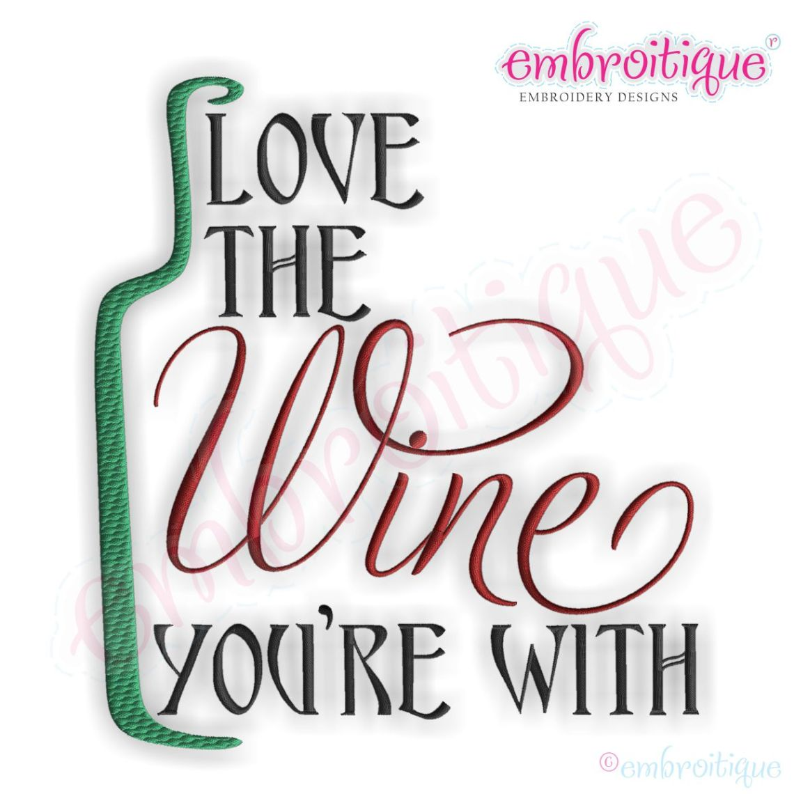 Download Embroitique Love the Wine You're With Embroidery Design