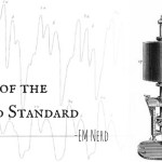 EM Nerd-The Case of the Tarnished Standard