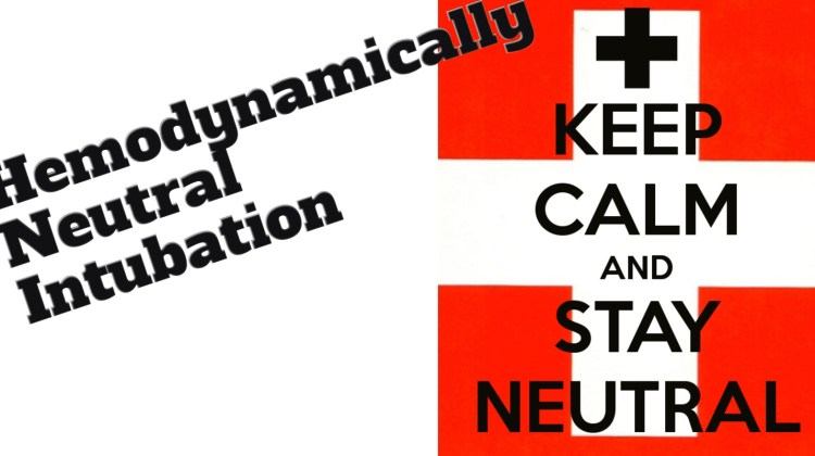 EMCrit RACC Podcast 216 – The Hemodynamically Neutral Intubation