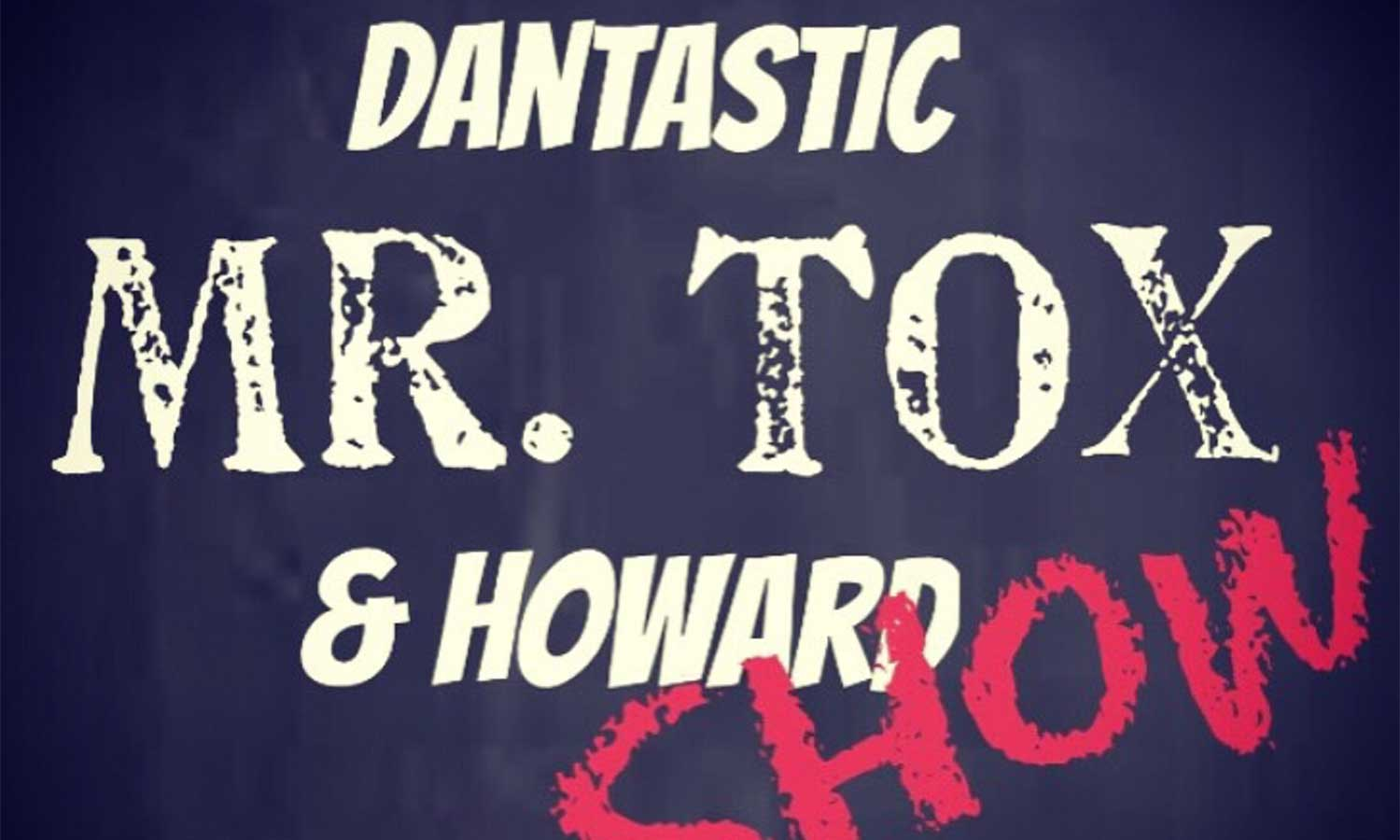 The Dantastic Mr. Tox & Howard Episode 7 - Life is a High-Way
