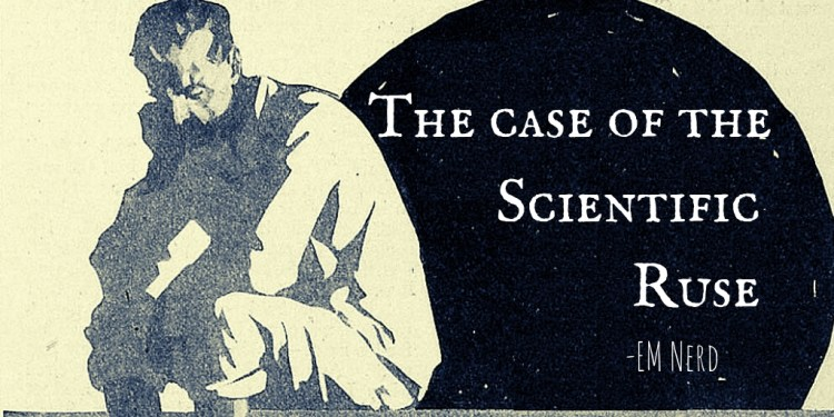 The Case of the Scientific Ruse
