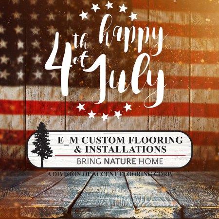Happy July 4th 2020 from E_M Custom Flooring