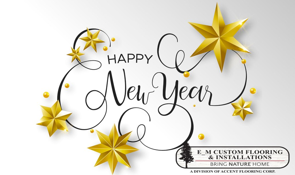 Happy New Year from E_M Custom Flooring & Installations