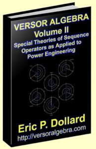 Versor Algebra 2 - Special Theories of Sequence Operators as Applied to Power Engineering