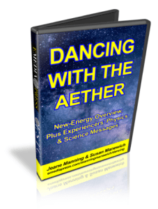 Dancing with the Aether by Jeane Manning & Susan Manewich