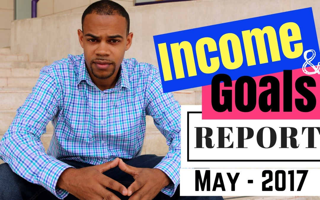 May 2017 – Income and Goal Report