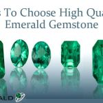 Tips To Choose High Quality Emerald Gemstone