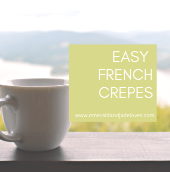 Emerald & Jade Loves - Easy French Crepes