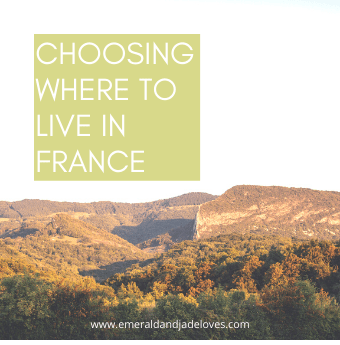 Emerald & Jade Loves - Choosing Where to Live in France - Families Moving Abroad