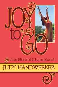 Joy to Go by Judy Handwerker