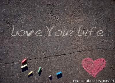 Sidewalk chalk - Love Your Life