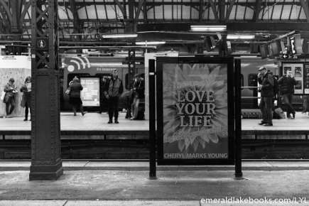 Train station poster - Love Your Life
