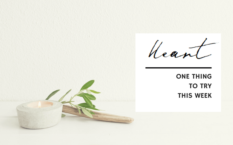 Heart - One thing to try this week | www.EmergeAndBloom.com