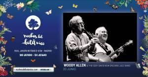 NOCHES DEL BOTÁNICO: WOODY ALLEN & THE EDY DAVIS NEW ORLEANS JAZZ BAND @ Noches del Botánico