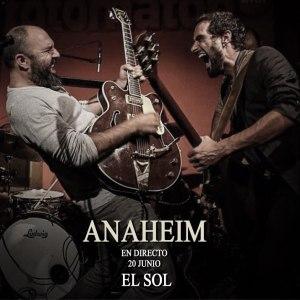 ANAHEIM @ Sala El Sol