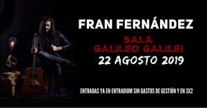 FRAN FERNÁNDEZ @ Sala Galileo Galilei
