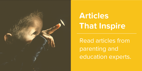 Articles that Inspire - Read articles from parenting and education experts.
