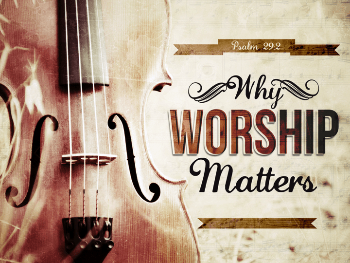 Why Worship Matters Pic