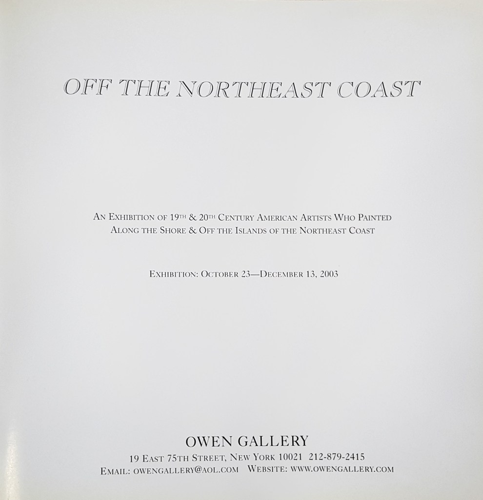 "2003 Owen Gallery, New York, NY, ""Off The Northeast Coast"", October 23 – December 13"