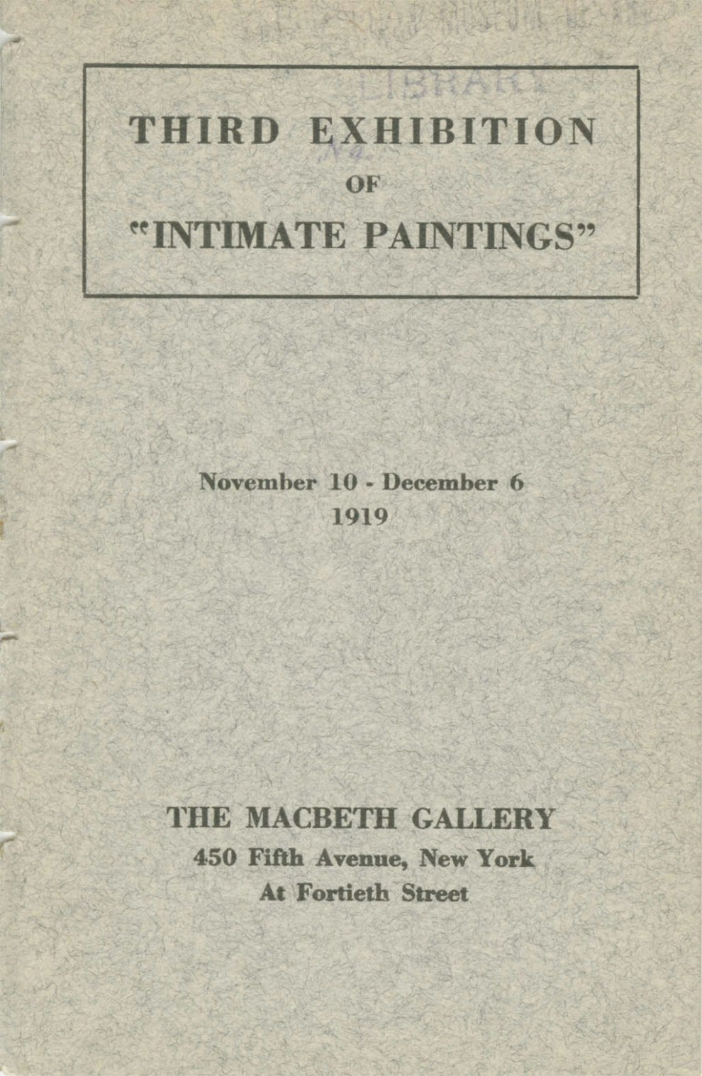 "1919 The Macbeth Gallery, 450 Fifth Avenue, New York, NY, ""Third Exhibition of Intimate Paintings"", November 10 – December 6"