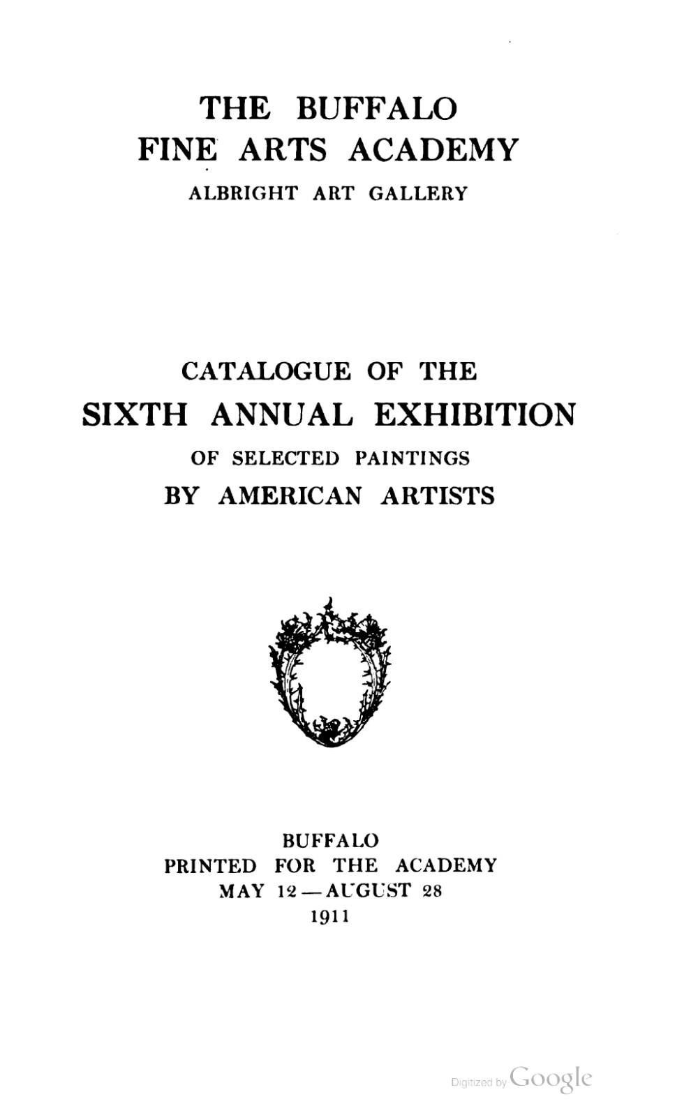 "1911 Buffalo Fine Arts Academy, Albright Art Gallery, Buffalo, NY, ""Sixth Annual Exhibition of Selected Paintings by American Artists"", May 12 – August 28"