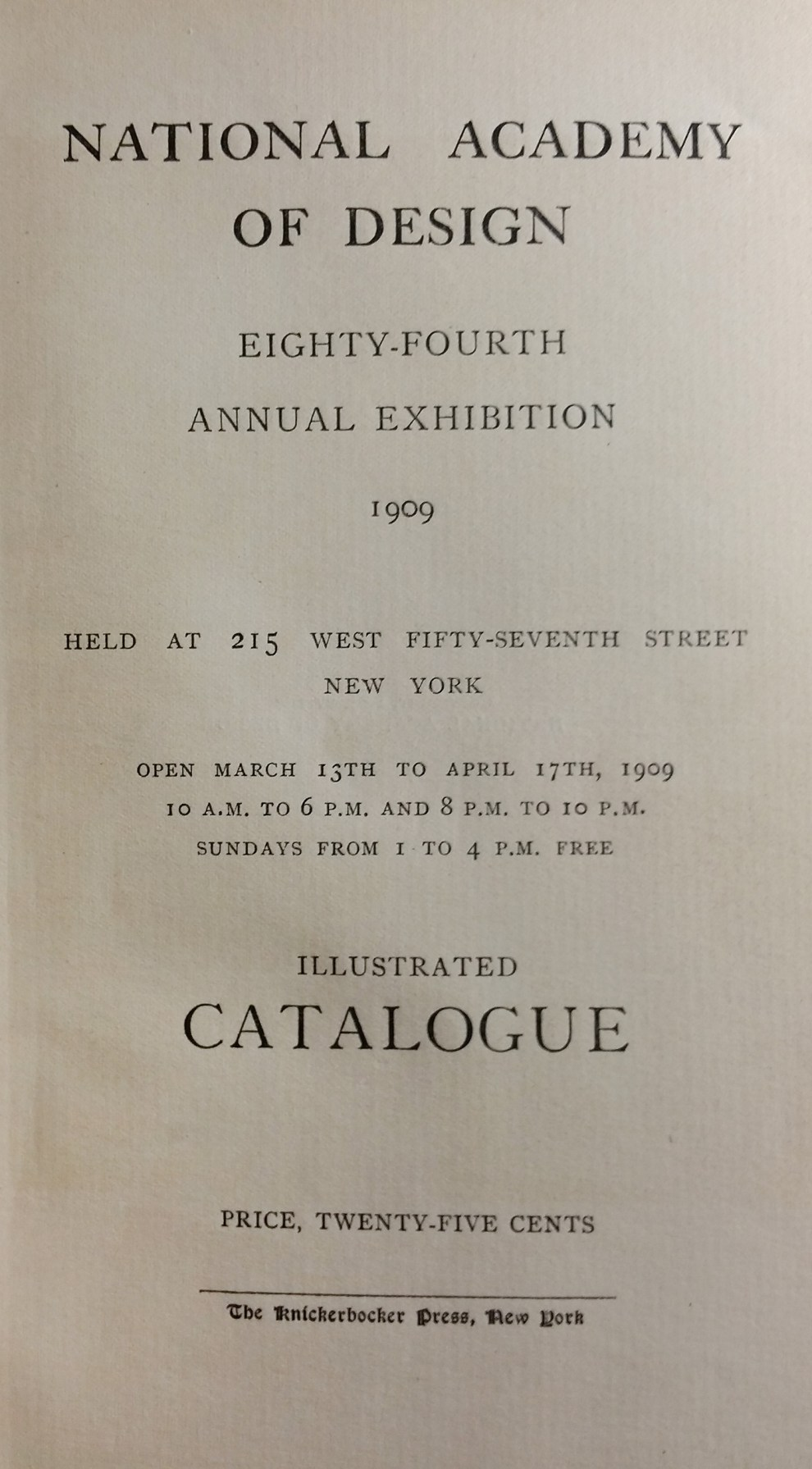 """1909 National Academy of Design, New York, NY, """"Eighty-Fourth Annual Exhibition"""", March 15 - April 17"""