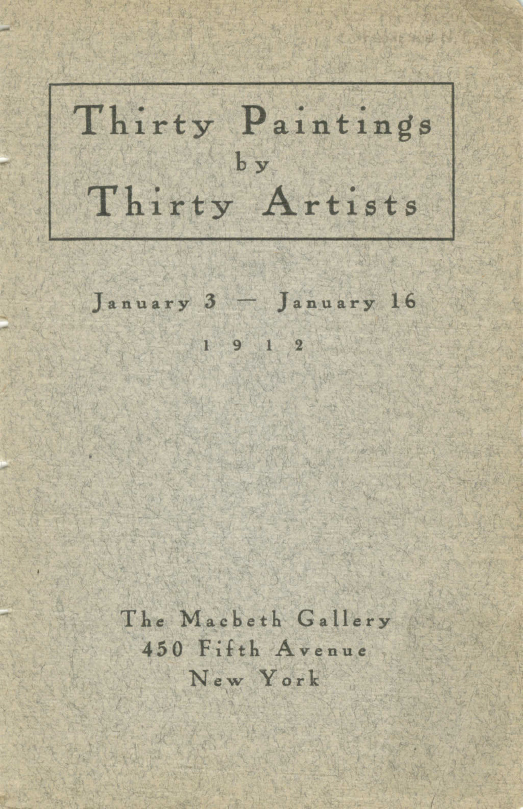 "1912 The Macbeth Gallery, New York, NY, ""Thirty Paintings by Thirty Artists"", January 3-16"