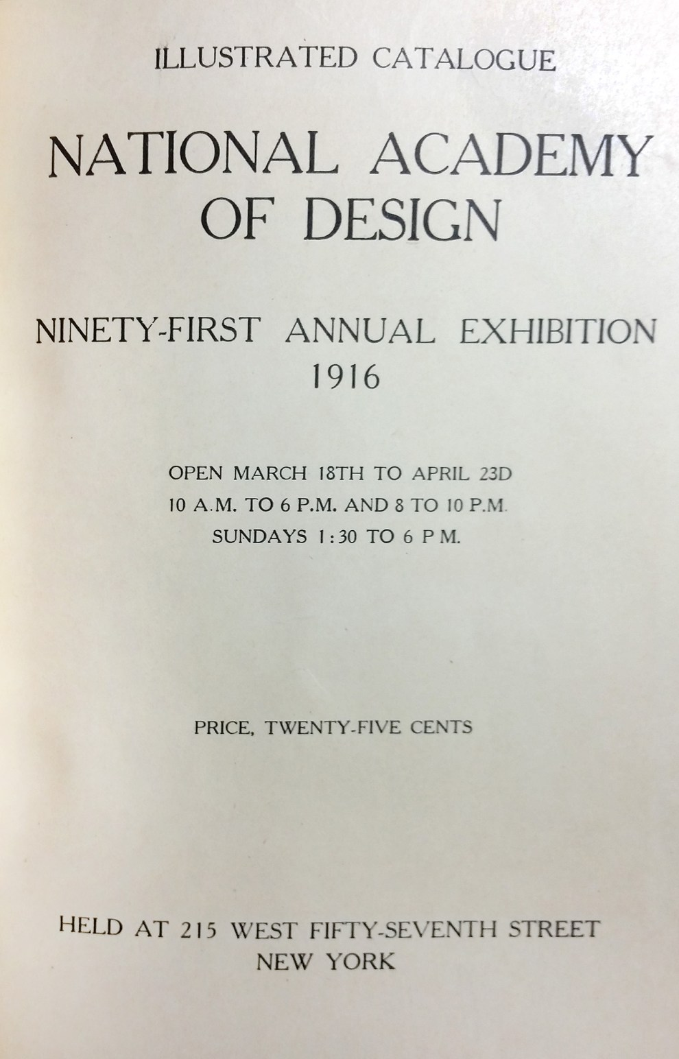 """1916 National Academy of Design, New York, NY, """"Ninety-First Annual Exhibition"""", March 18 - April 23"""
