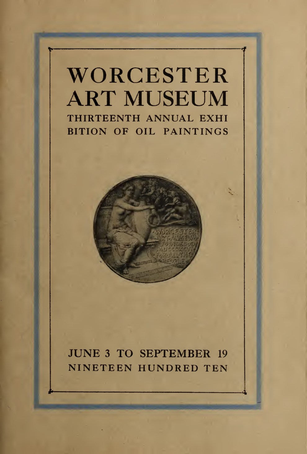 "1910 Worcester Art Museum, Worcester, MA, ""Thirteenth Annual Exhibition of Oil Paintings"", June 3 – September 19"