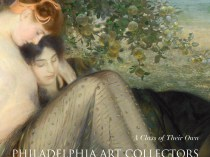 """2012 Avery Galleries, Bryn Mawr, PA, """"A Class of Their Own: Philadelphia Art Collectors of the Gilded Age"""", October 26 – November 24"""