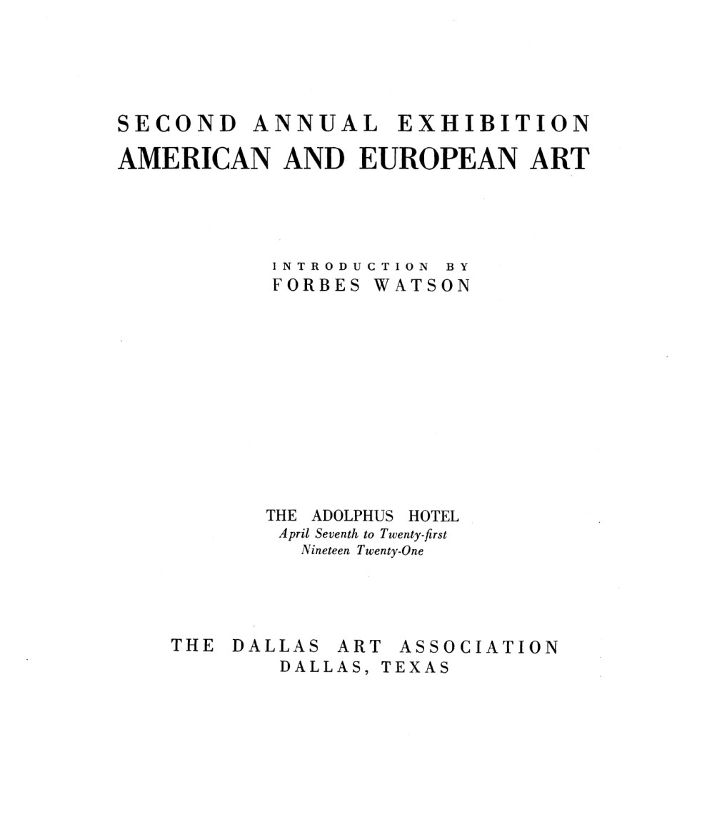 "1921 The Dallas Art Association, Dallas, TX, ""Second Annual Exhibition: American and European Art"", April 7–21"