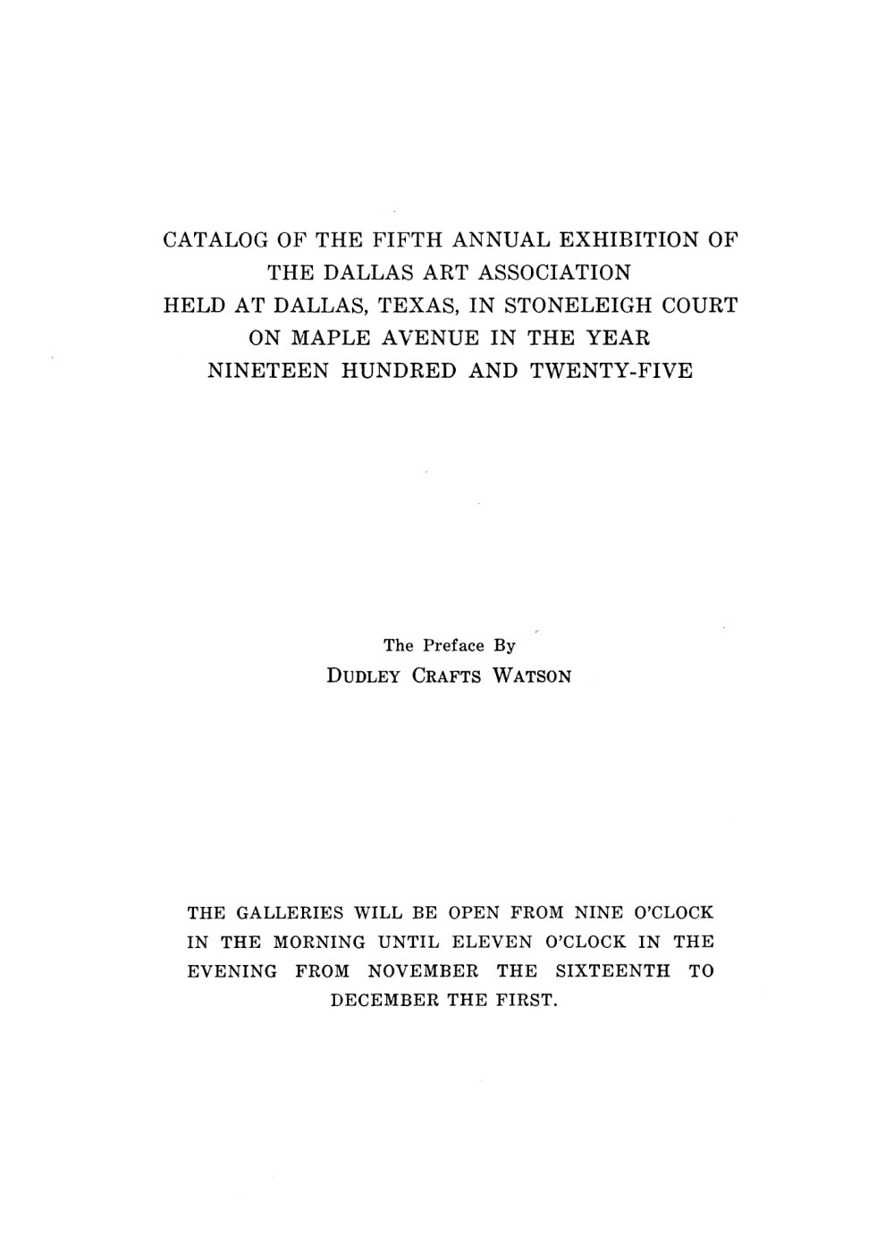 "The Dallas Art Association, Stoneleigh Court, Dallas, TX, ""Fifth Annual Exhibition of The Dallas Art Association"", November 16 – December 1, 1925"