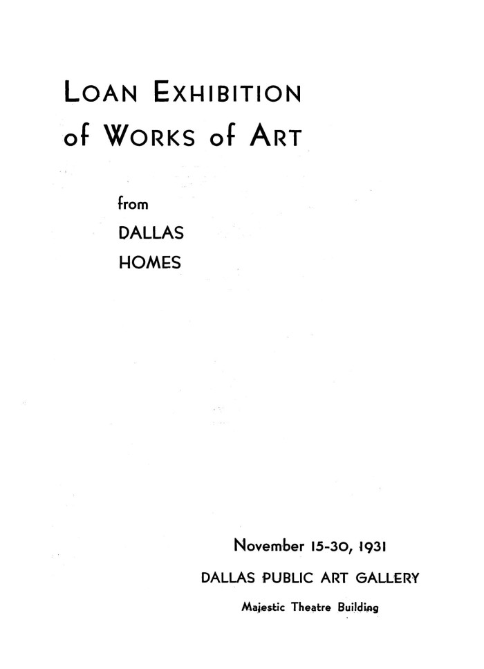 "1931 Dallas Public Art Gallery, Dallas, TX, ""Loan Exhibition of Works of Art From Dallas Homes"", November 15–30"