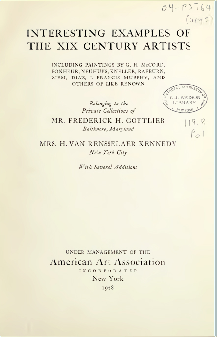 "1928 American Art Association, Inc., New York, NY, ""XIX Century Paintings By French, English & American Artists from the Private Collections of Mrs. H. Van Rensselaer Kennedy, New York City and Mr. Frederick H. Gottlieb, Baltimore, Maryland With Some Additions"", April 26"