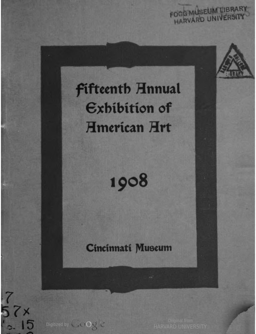 "1908 Cincinnati Museum, Cincinnati, OH, ""Fifteenth Annual Exhibition of American Art"", May 23 - July 20"