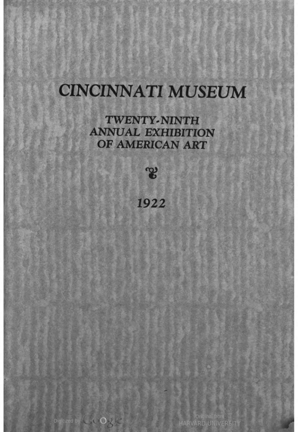 "1922 Cincinnati Museum, Cincinnati, OH, ""The Twenty-Ninth Annual Exhibition of American Art"", May 27 - July 31"