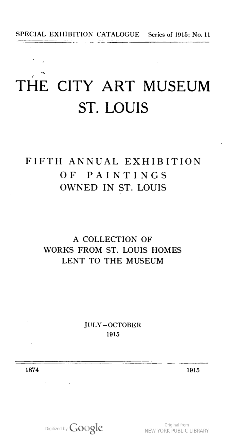 "1915 City Art Museum of St. Louis, St. Louis, MO, ""5th Annual Exhibition of A Collection of Works from St. Louis Homes Lent to the Museum"", July 11–October"