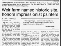 "Northwest Herald, Woodstock, IL, ""Weir farm named historic site honors impressionist painters"" by Janet L. Cappiello, Thursday, November 28, 1991, Main Edition, page 45, not illustrated"