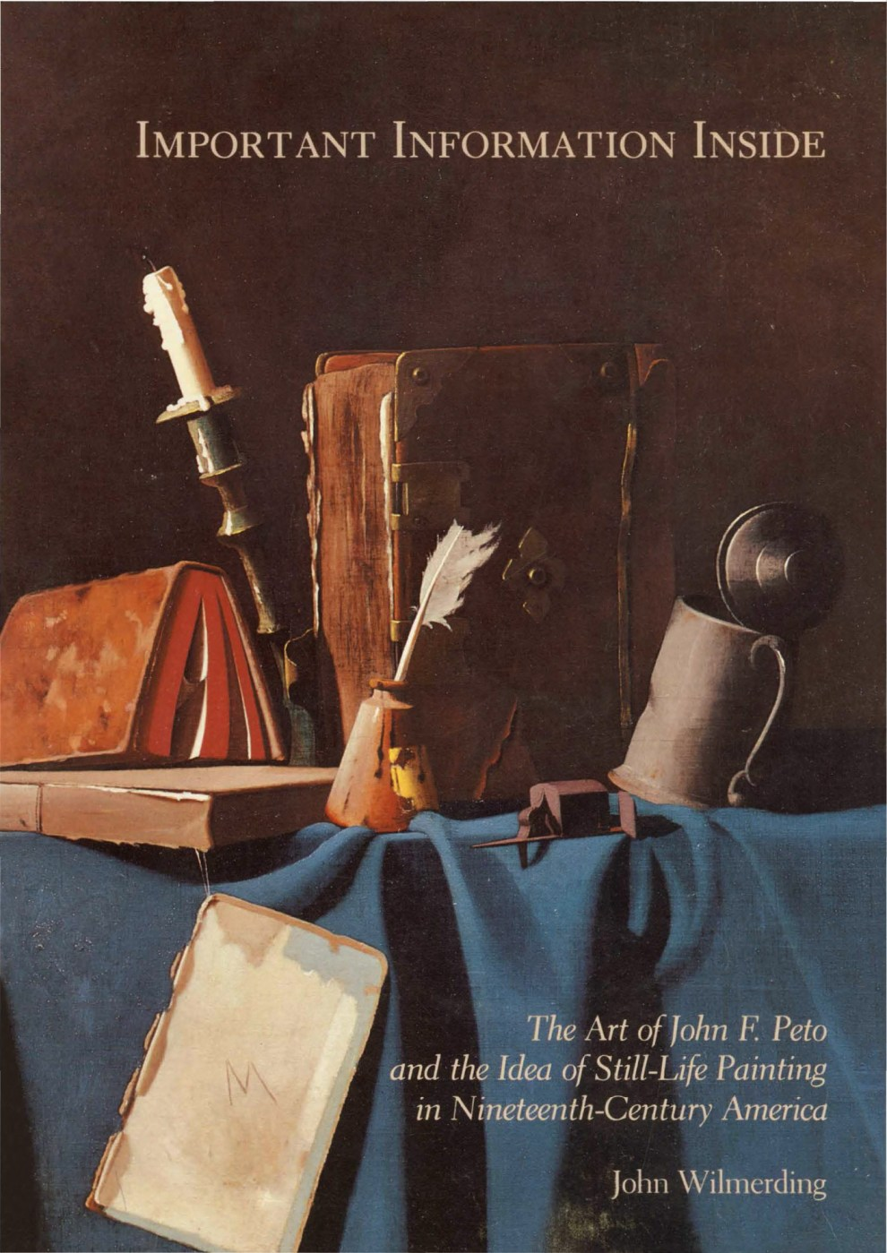 """Important Information Inside: The Art of John F. Peto and the Idea of Still-Life Painting in Nineteenth-Century America"" by John Wilmerding, National Gallery of Art, Washington, DC, Eastern Press, Inc., New Haven, CT, 1983, pages 79-80, 250, 262, illustrated: b&w on page 79, figure 61"