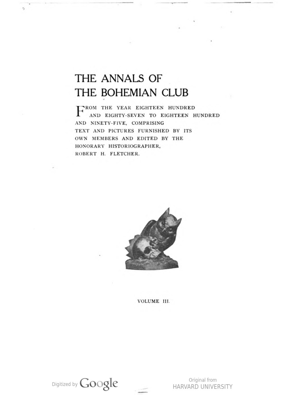The Annals of The Bohemian Club: 1887-1895 edited by Robert H. Fletcher, 1895, volume 3, page 20, illustrated: b&w on page 21
